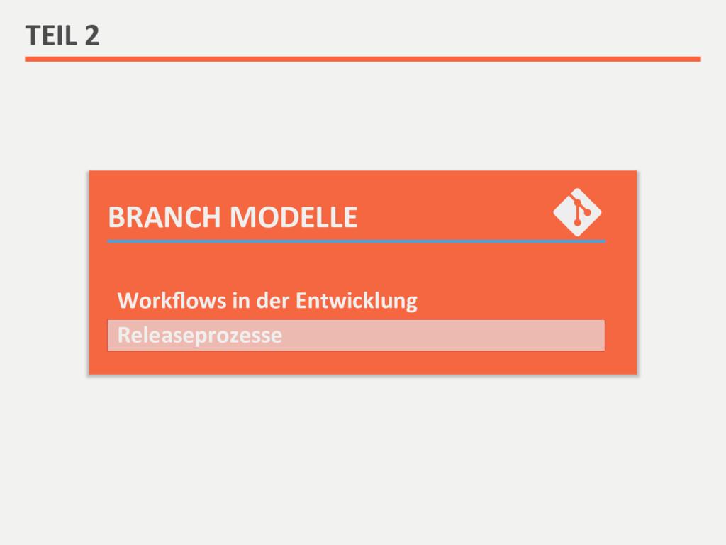 BRANCH MODELLE  TEIL 2  Workflows ...