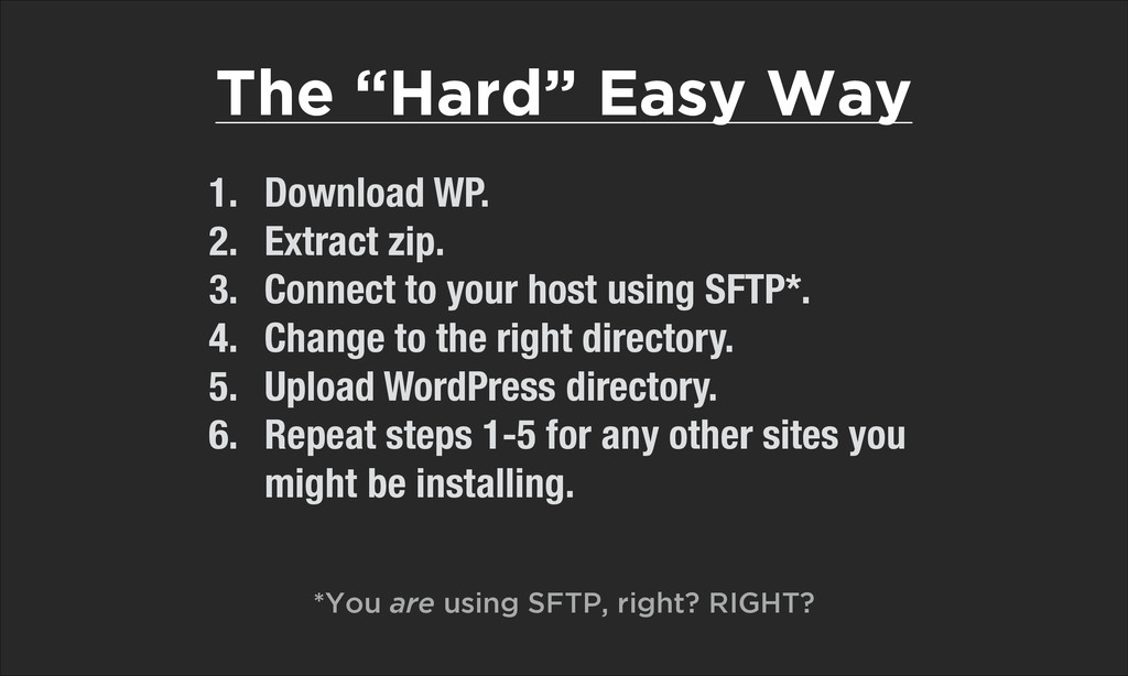 """The """"Hard"""" Easy Way 1. Download WP. 2. Extract ..."""