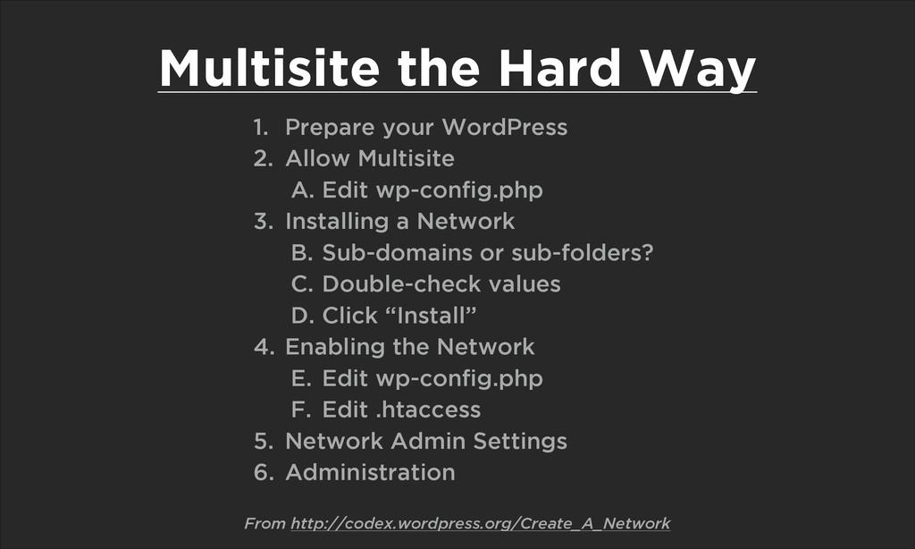 Multisite the Hard Way 1. Prepare your WordPres...