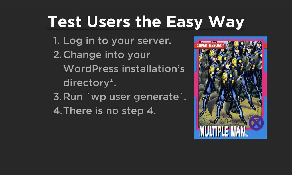 Test Users the Easy Way 1. Log in to your serve...