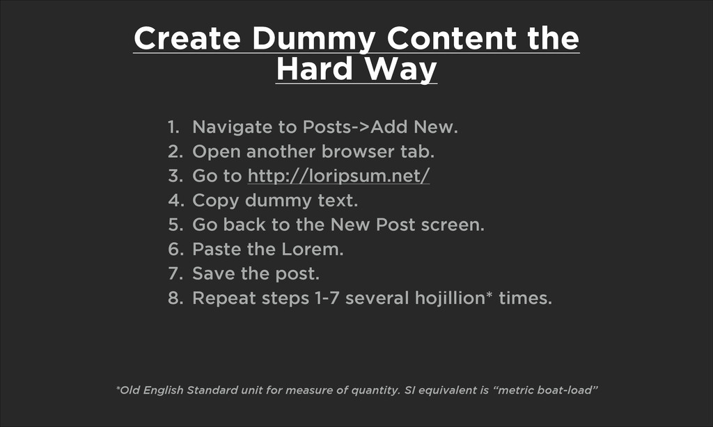 Create Dummy Content the Hard Way 1. Navigate t...