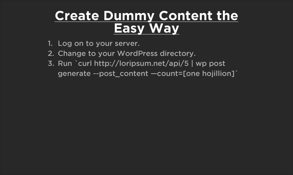 Create Dummy Content the Easy Way 1. Log on to ...
