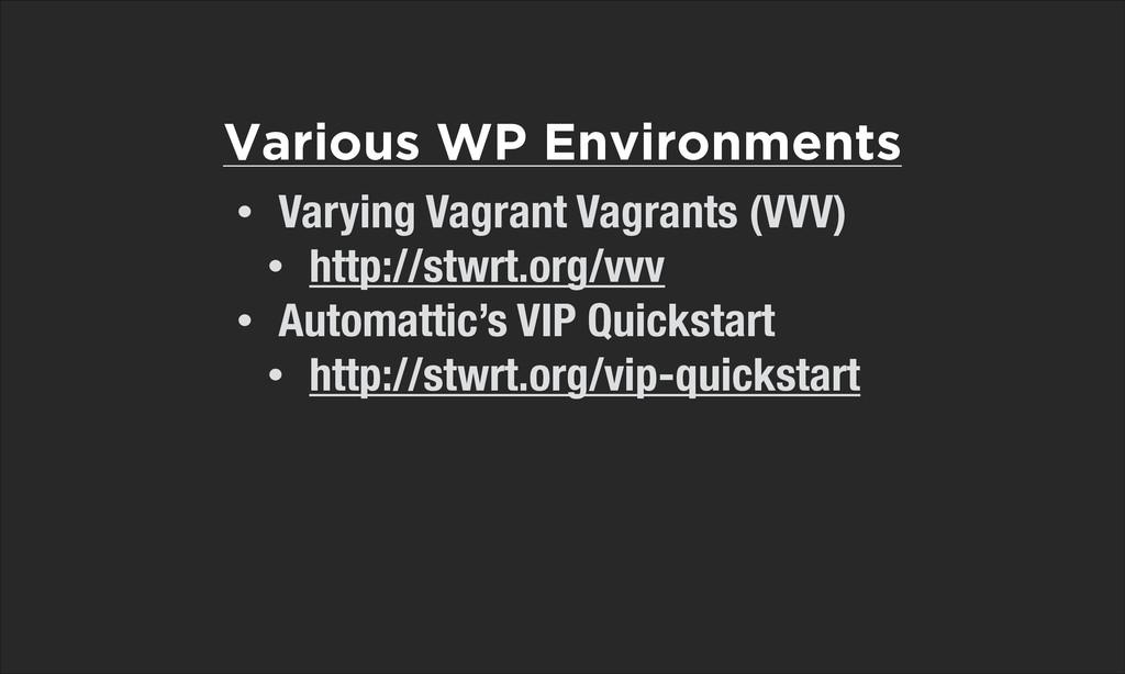 • Varying Vagrant Vagrants (VVV) • http://stwrt...