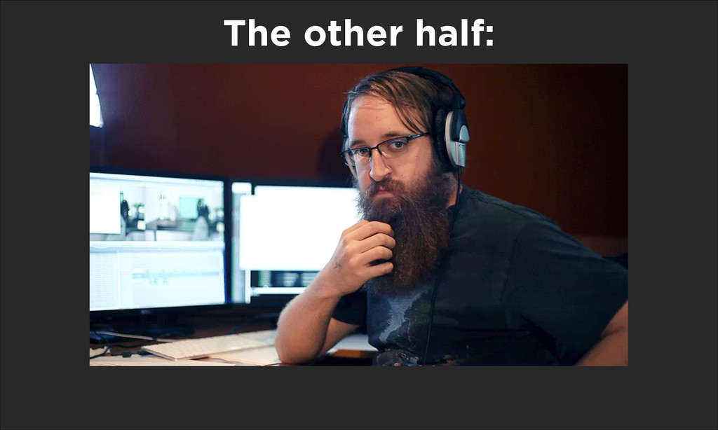 The other half: