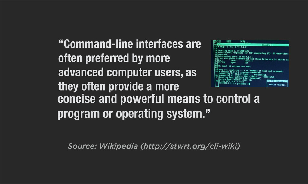 """""""Command-line interfaces are often preferred by..."""