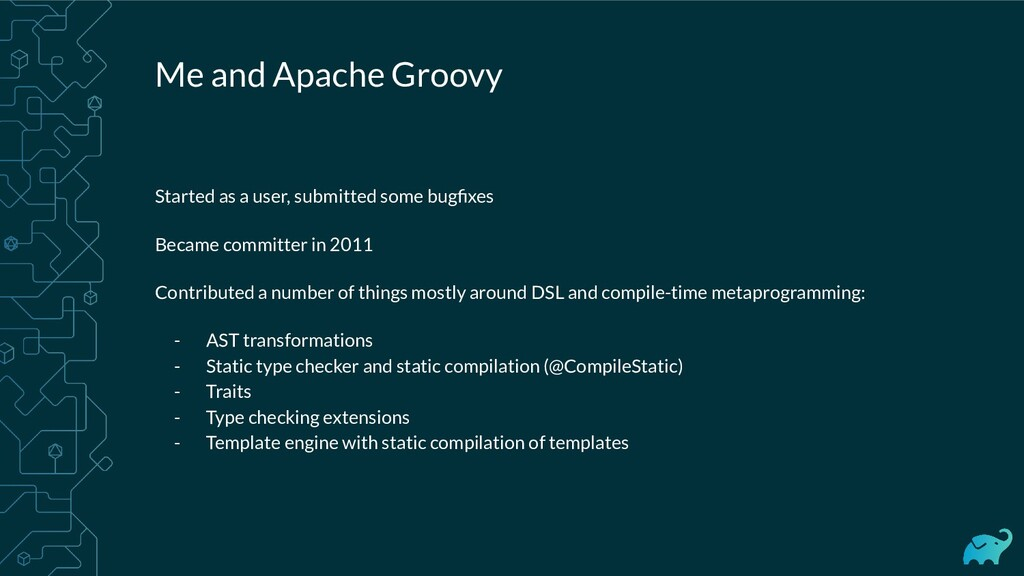 Me and Apache Groovy Started as a user, submitt...