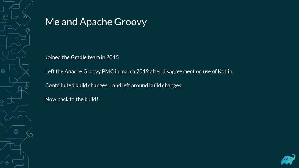 Me and Apache Groovy Joined the Gradle team in ...