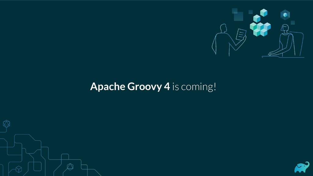Apache Groovy 4 is coming!
