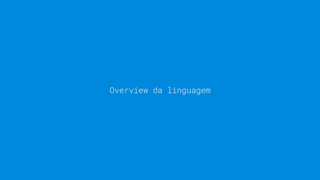 Overview da linguagem