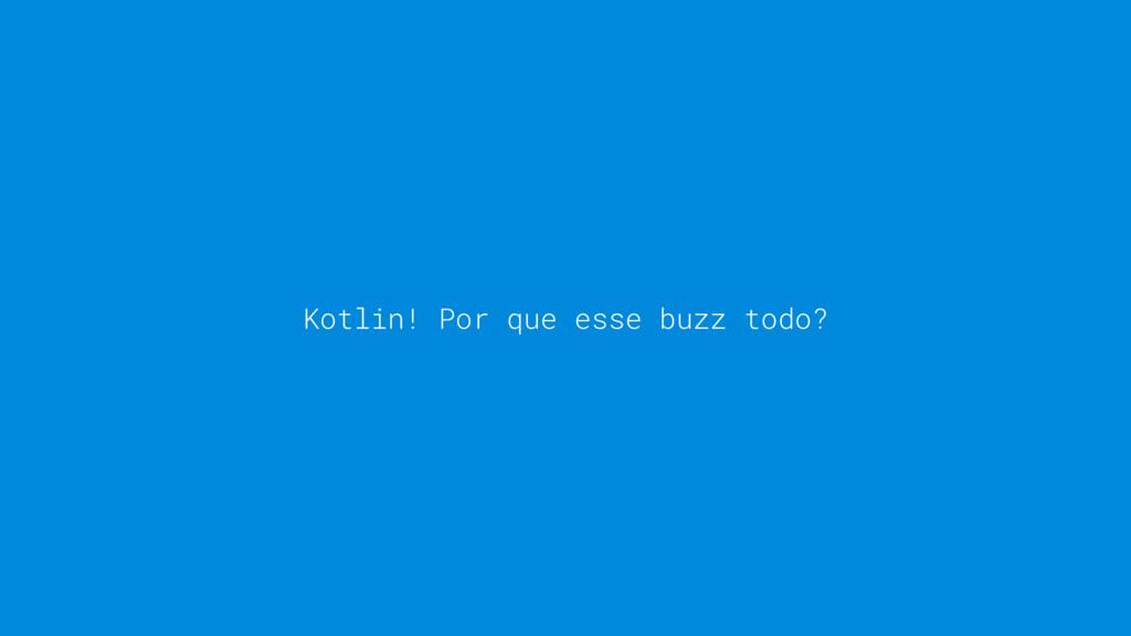 Kotlin! Por que esse buzz todo?