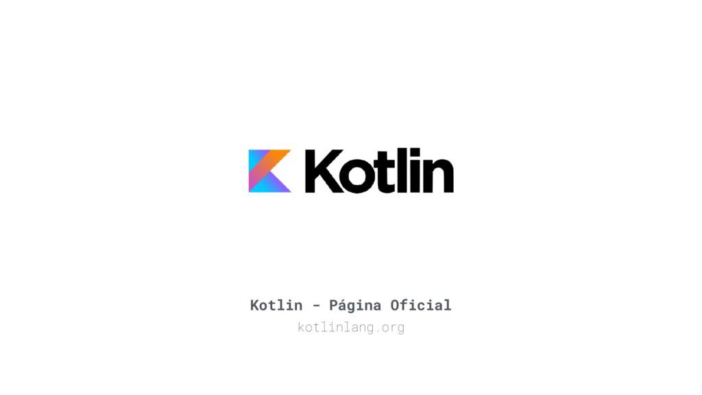 Kotlin - Página Oficial kotlinlang.org
