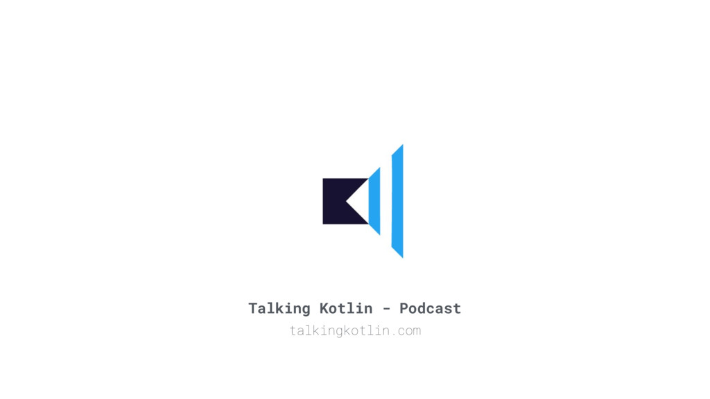 Talking Kotlin - Podcast talkingkotlin.com