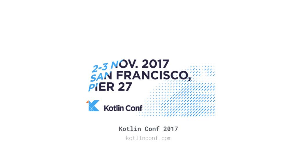 Kotlin Conf 2017 kotlinconf.com