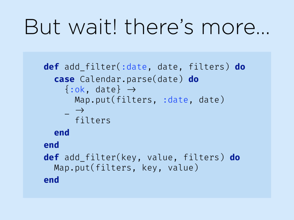 But wait! there's more… def add_filter(:date, d...
