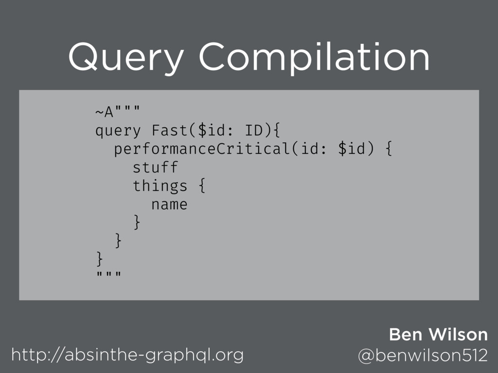 """Query Compilation ~A"""""""""""" query Fast($id: ID){ p..."""