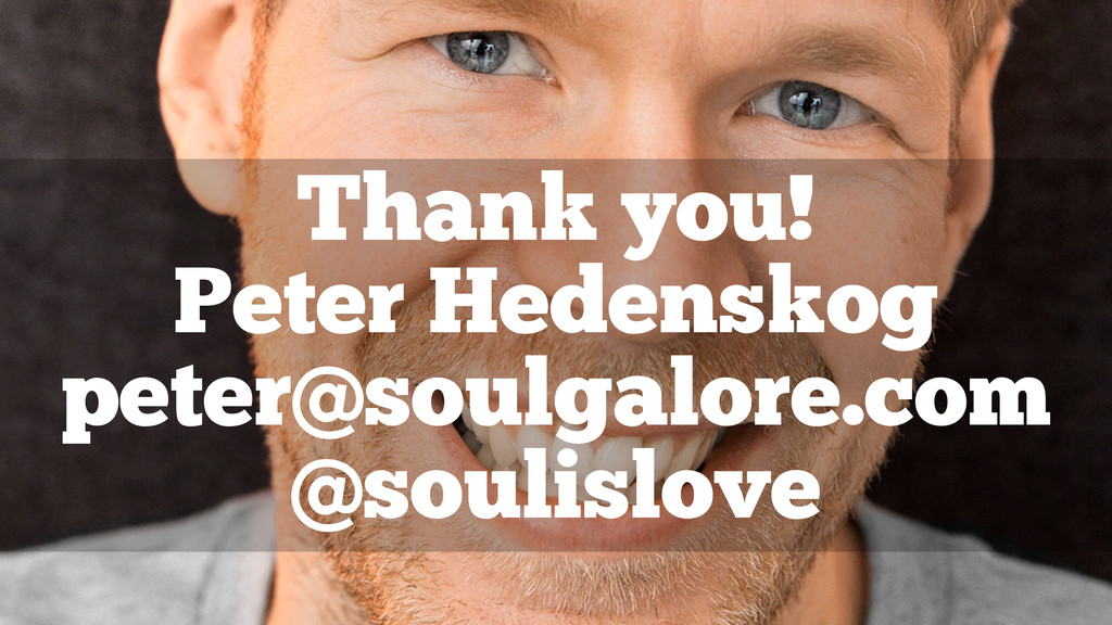 Thank you! Peter Hedenskog peter@soulgalore.com...
