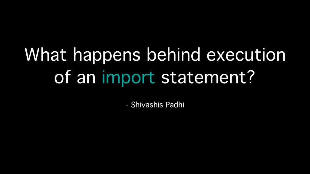 What happens behind execution of an import stat...