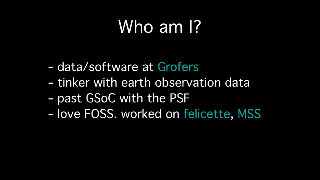 Who am I? - data/software at Grofers - tinker w...