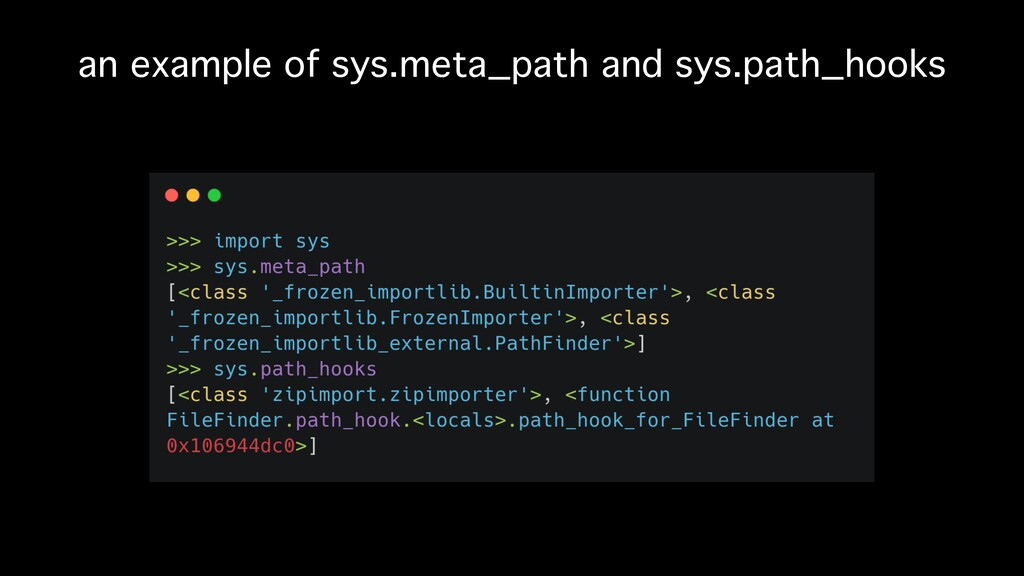 an example of sys.meta_path and sys.path_hooks
