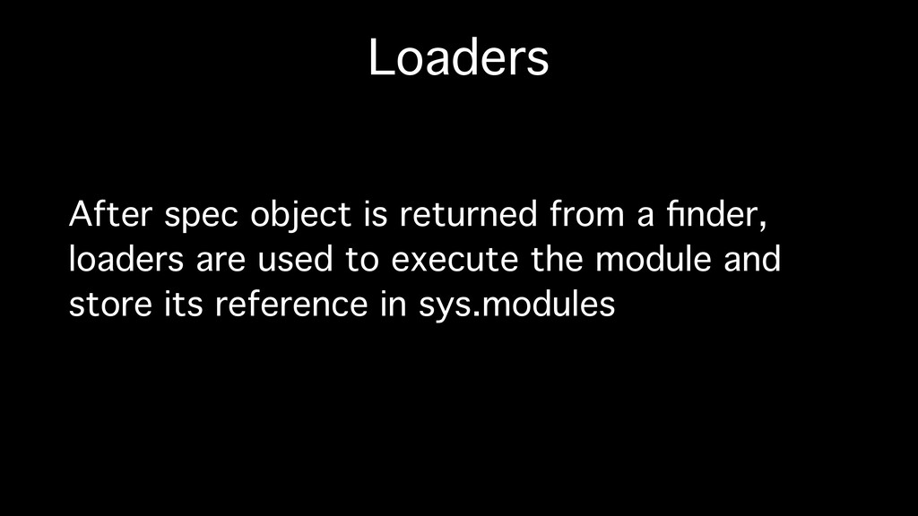 Loaders After spec object is returned from a fin...