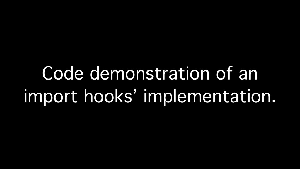 Code demonstration of an import hooks' implemen...