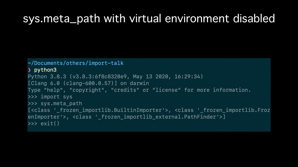 sys.meta_path with virtual environment disabled