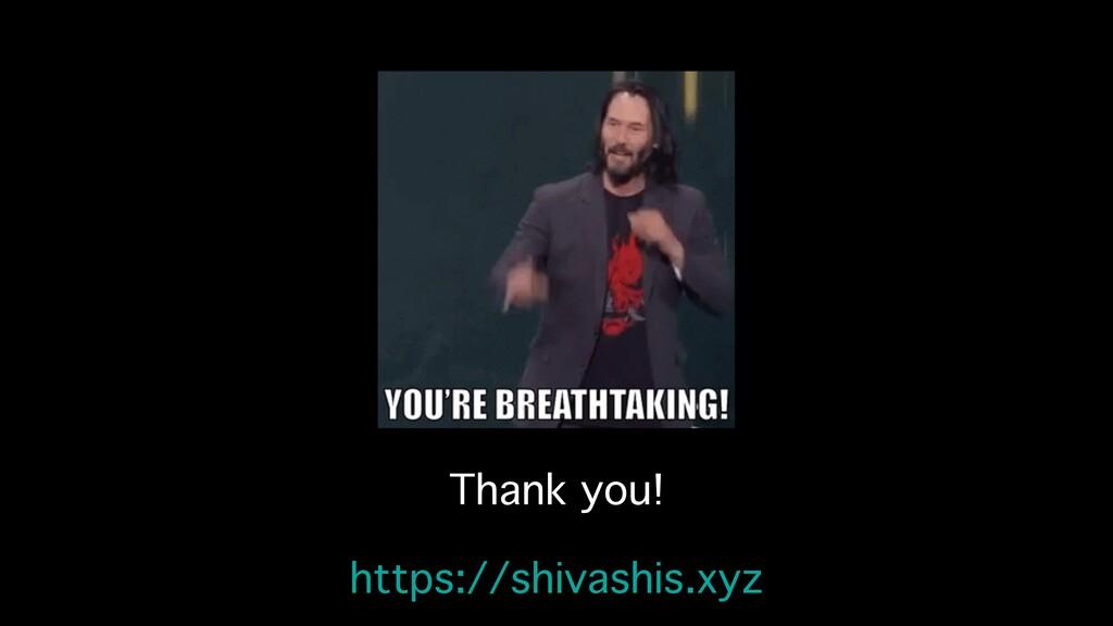 Thank you! https://shivashis.xyz