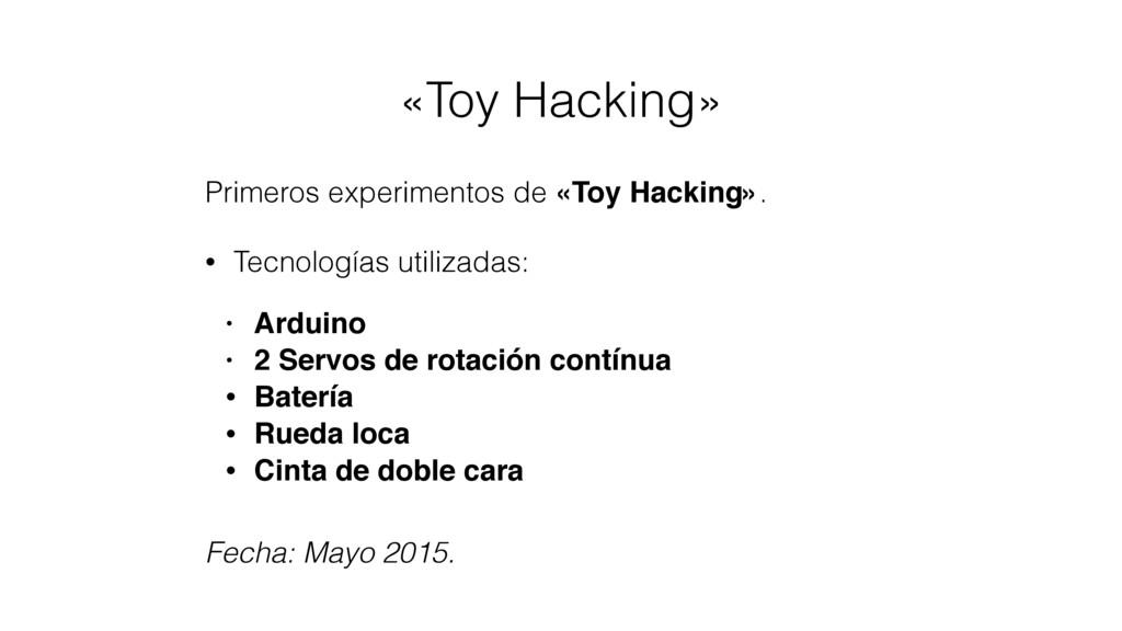 «Toy Hacking» Primeros experimentos de «Toy Hac...