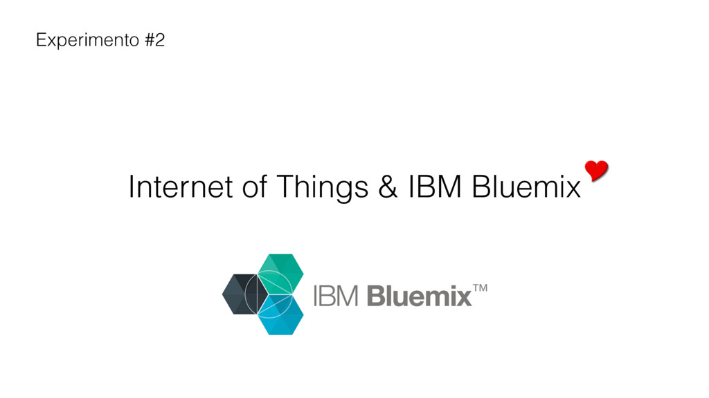 Internet of Things & IBM Bluemix Experimento #2