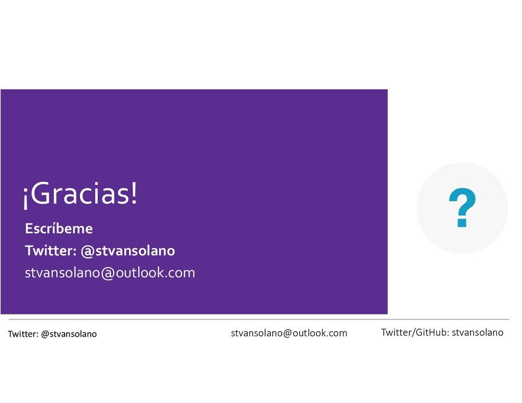 ¡Gracias! Escríbeme Twitter: @stvansolano stvan...