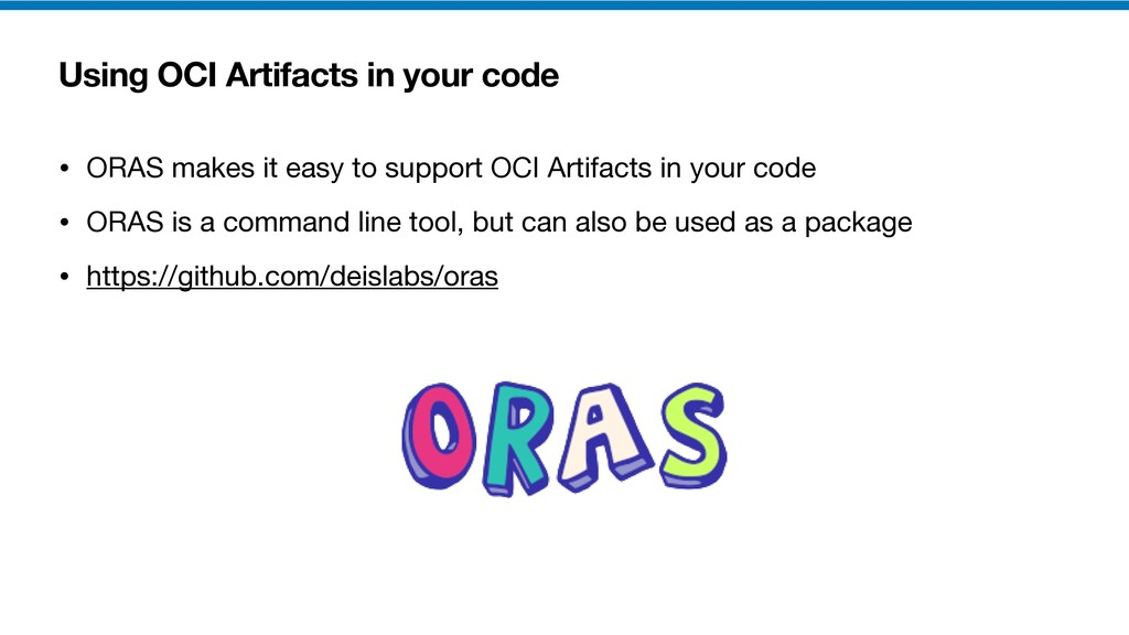 Using OCI Artifacts in your code • ORAS makes i...