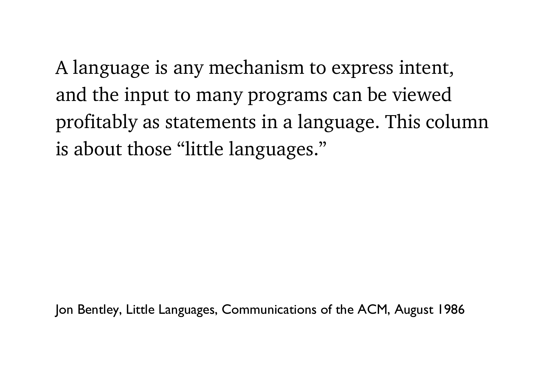 A language is any mechanism to express intent, ...