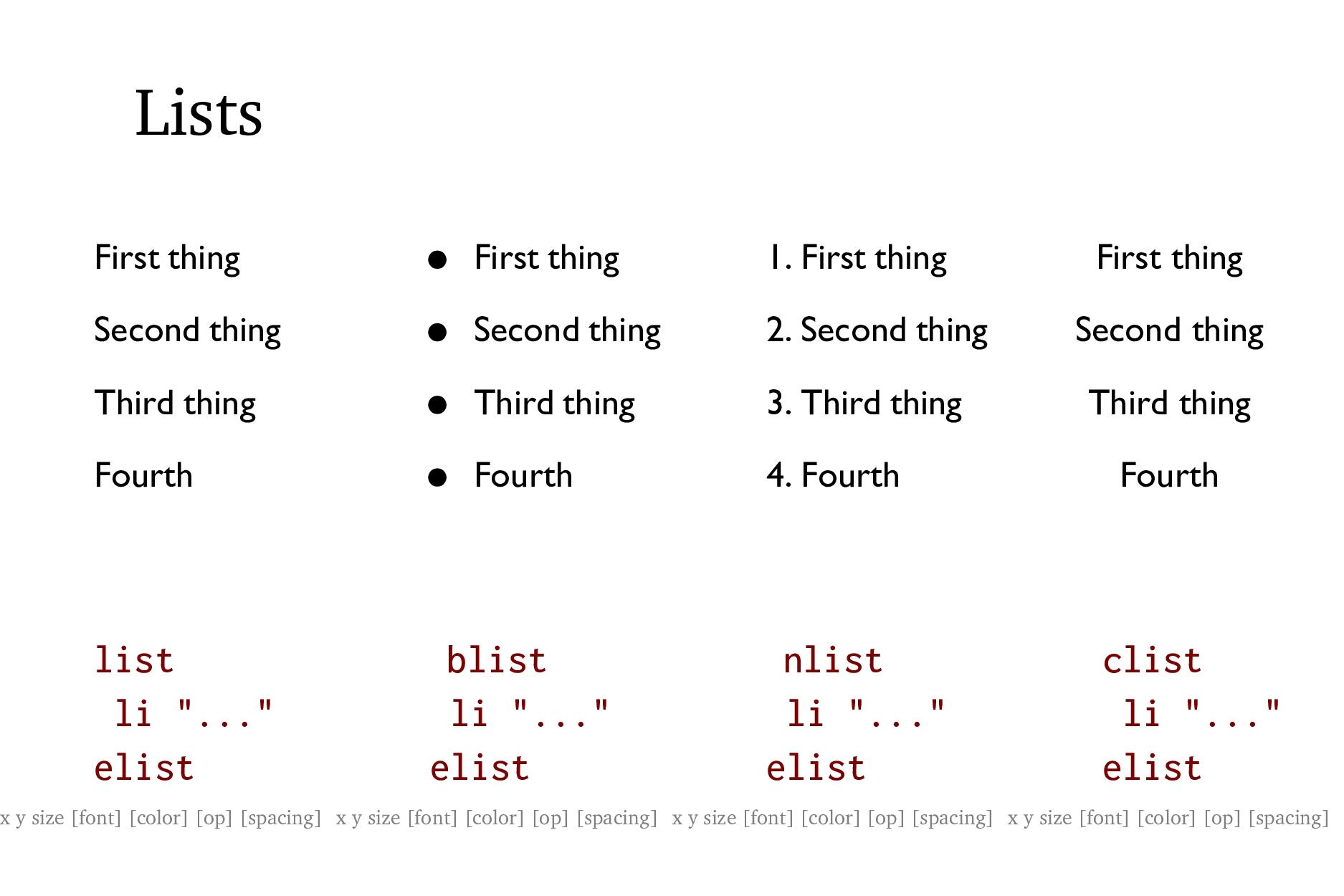 "Lists list li ""..."" elist x y size [font] [colo..."