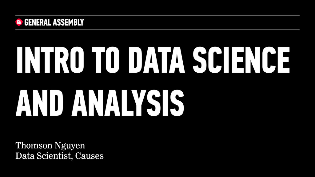 Thomson Nguyen Data Scientist, Causes INTRO TO ...