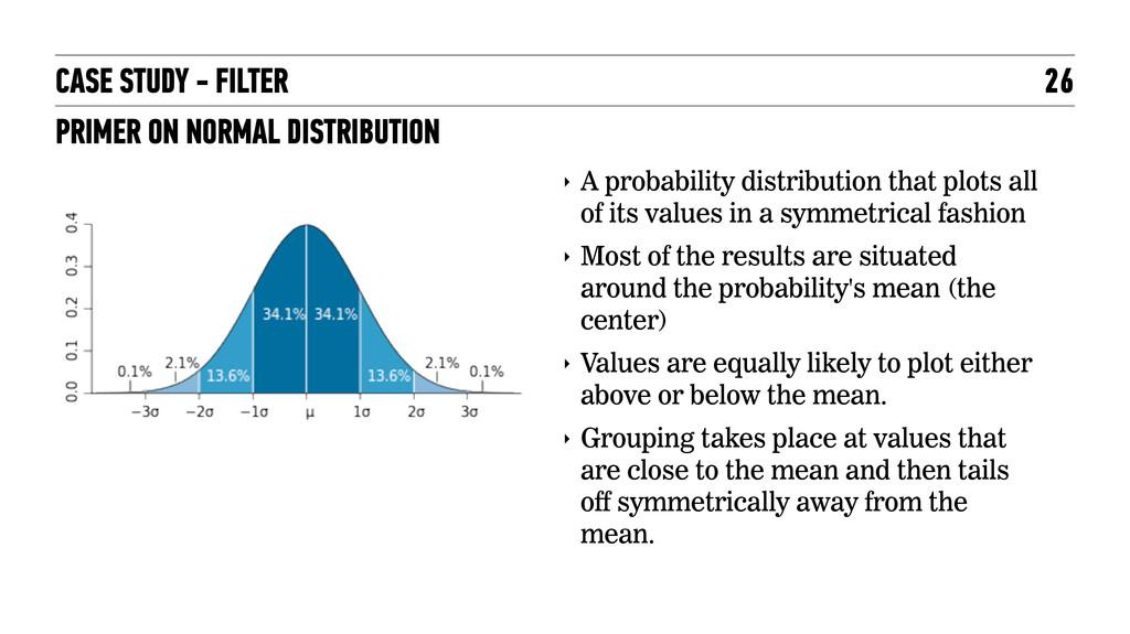 CASE STUDY - FILTER 26 ‣ A probability distribu...