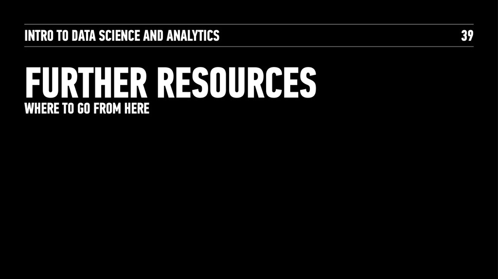 INTRO TO DATA SCIENCE AND ANALYTICS FURTHER RES...