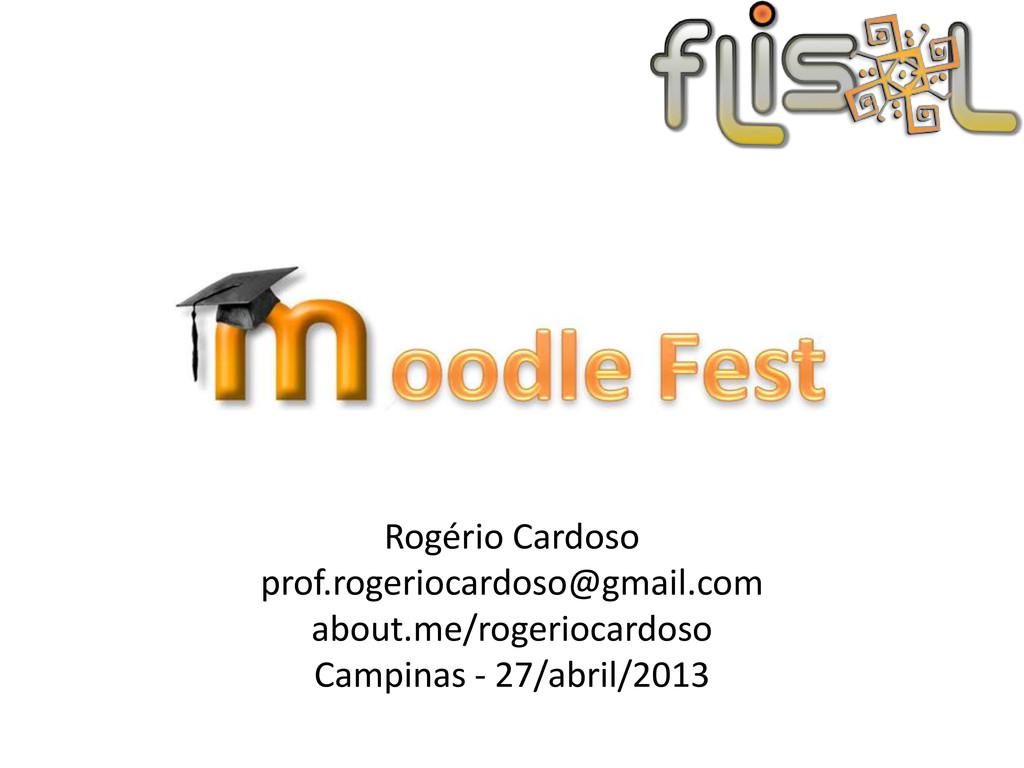 Rogério Cardoso prof.rogeriocardoso@gmail.com a...