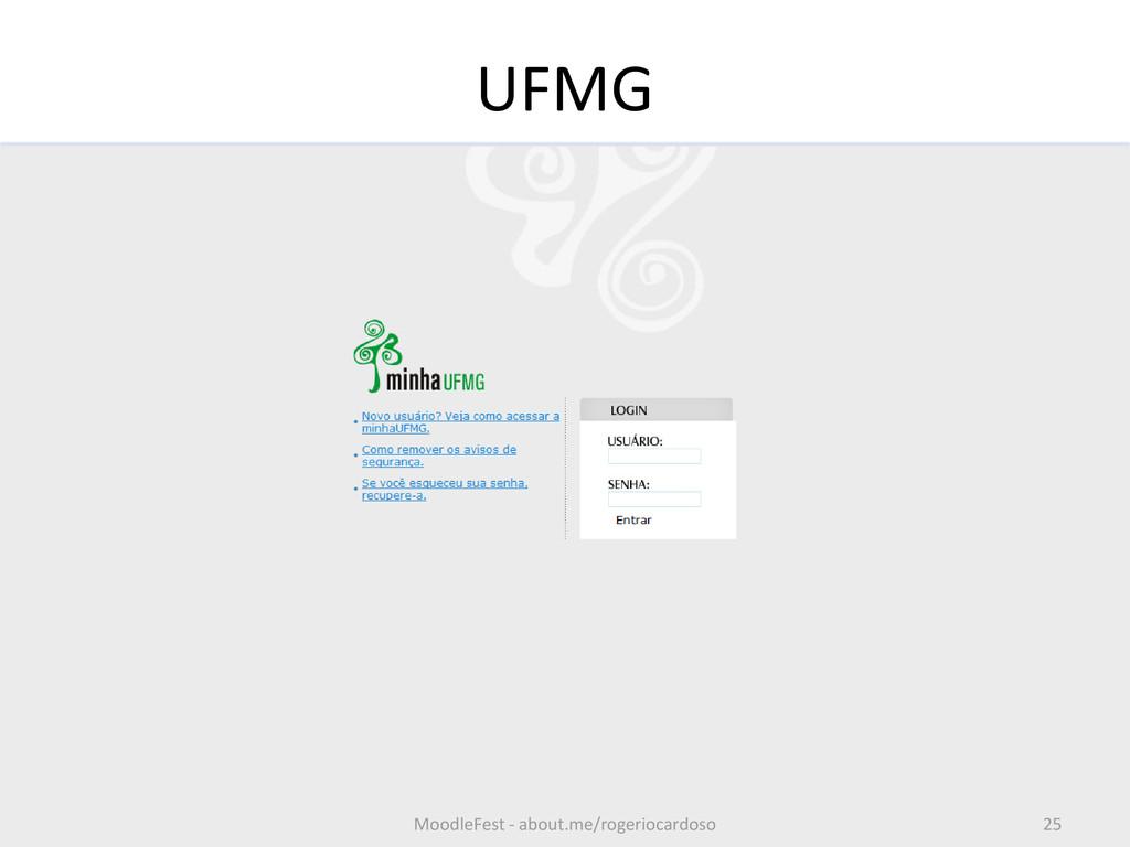 UFMG 25 MoodleFest - about.me/rogeriocardoso