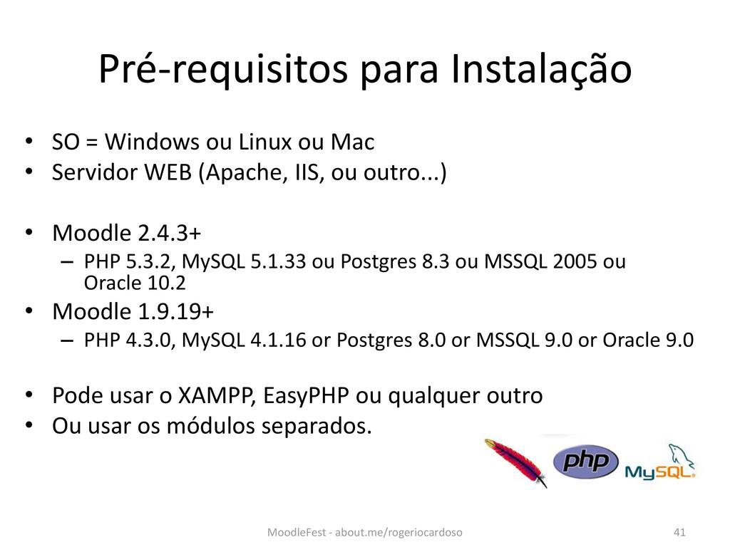 Pré-requisitos para Instalação • SO = Windows o...