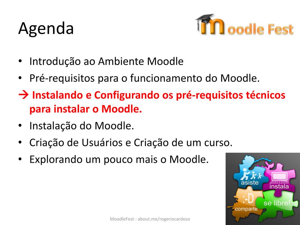 Agenda • Introdução ao Ambiente Moodle • Pré-re...