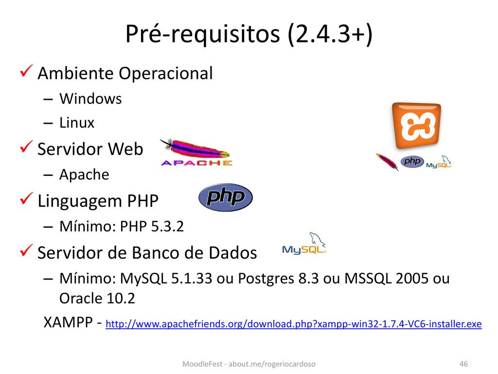 Pré-requisitos (2.4.3+)  Ambiente Operacional ...