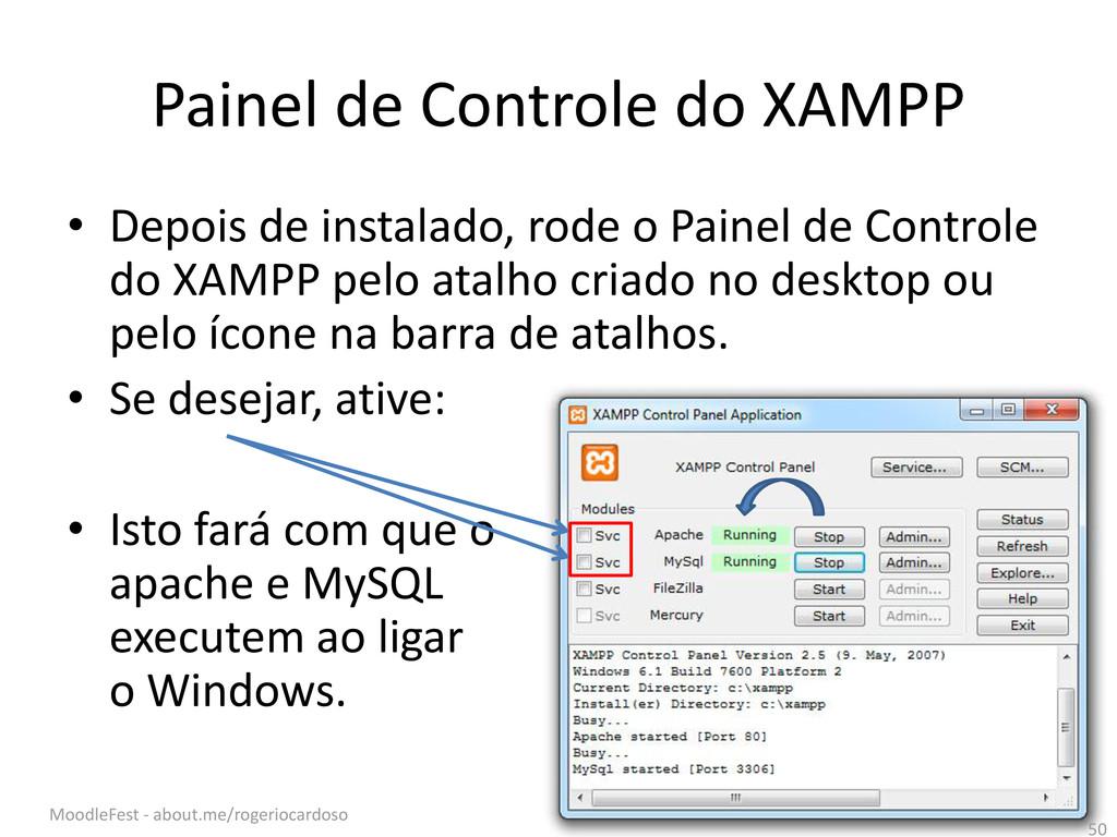 Painel de Controle do XAMPP • Depois de instala...