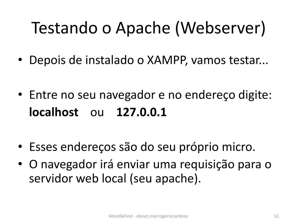 Testando o Apache (Webserver) • Depois de insta...