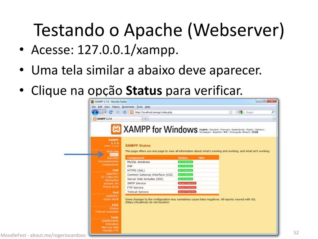Testando o Apache (Webserver) • Acesse: 127.0.0...