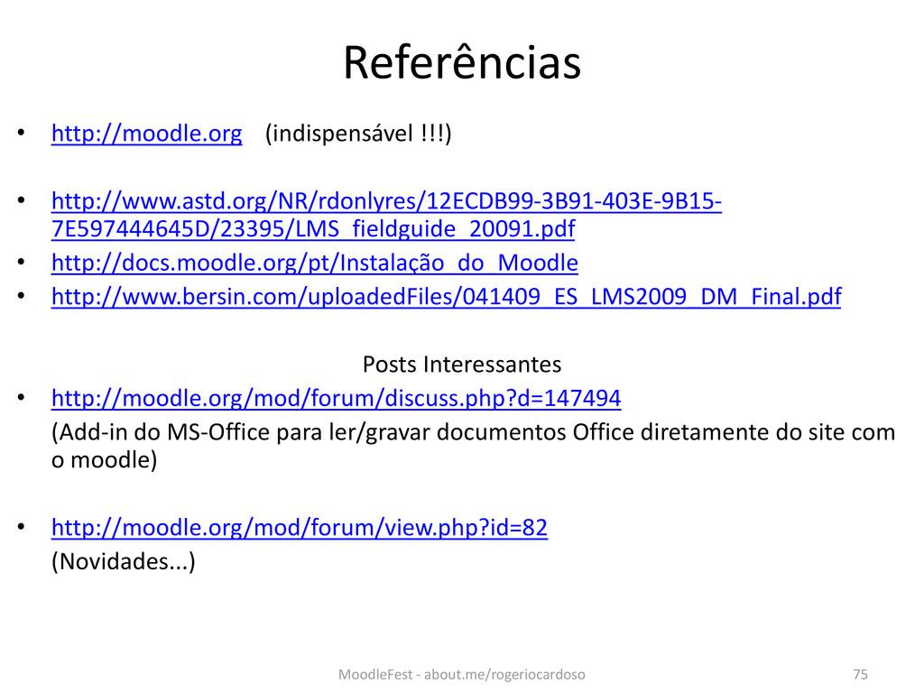 Referências • http://moodle.org (indispensável ...