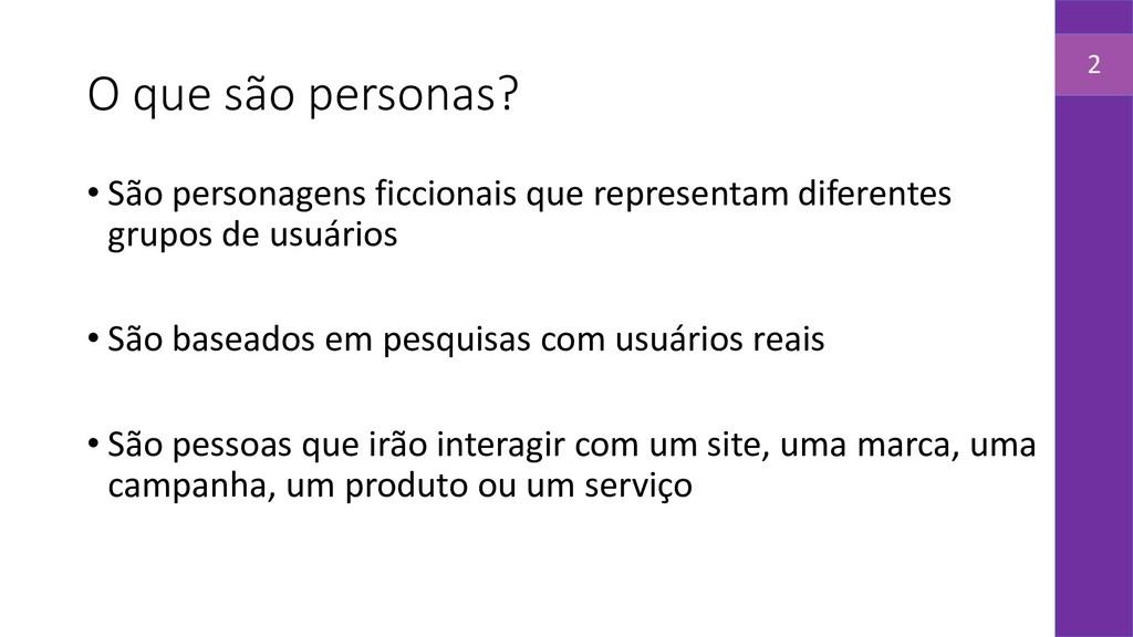 O que são personas? • São personagens ficcionai...