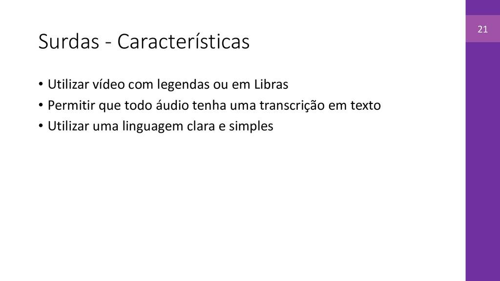 Surdas - Características • Utilizar vídeo com l...
