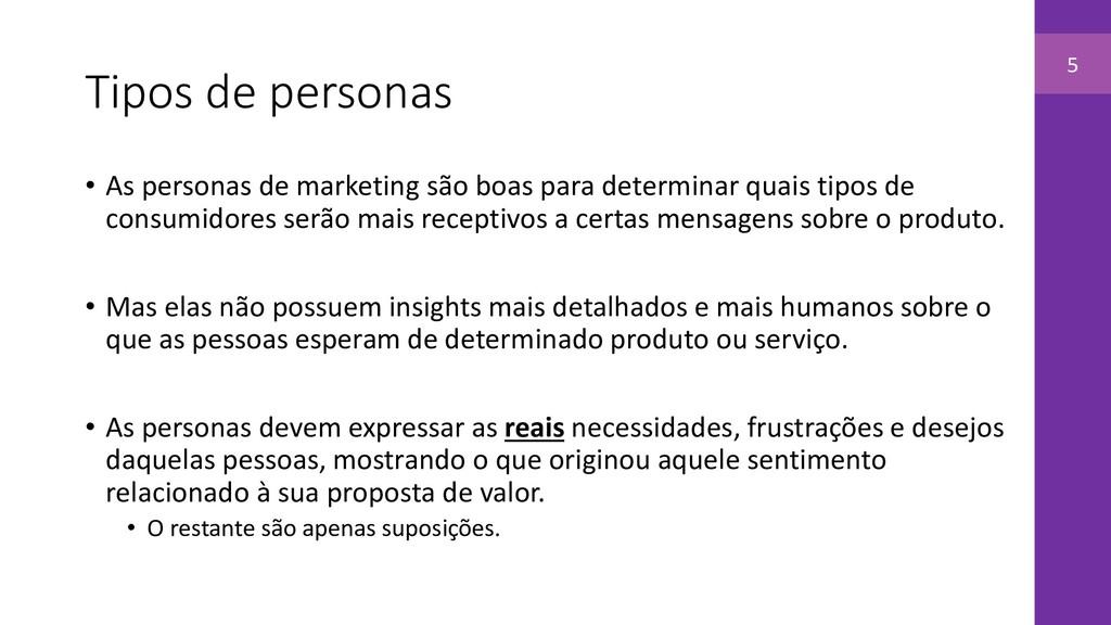 Tipos de personas • As personas de marketing sã...