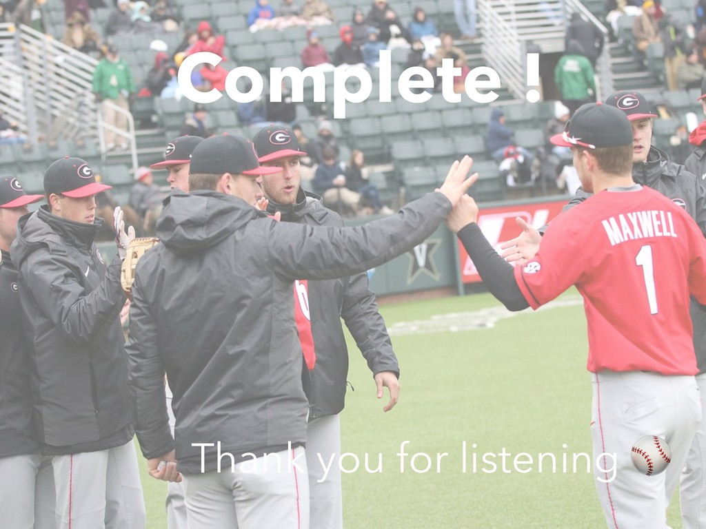 Complete ! Thank you for listening ⚾
