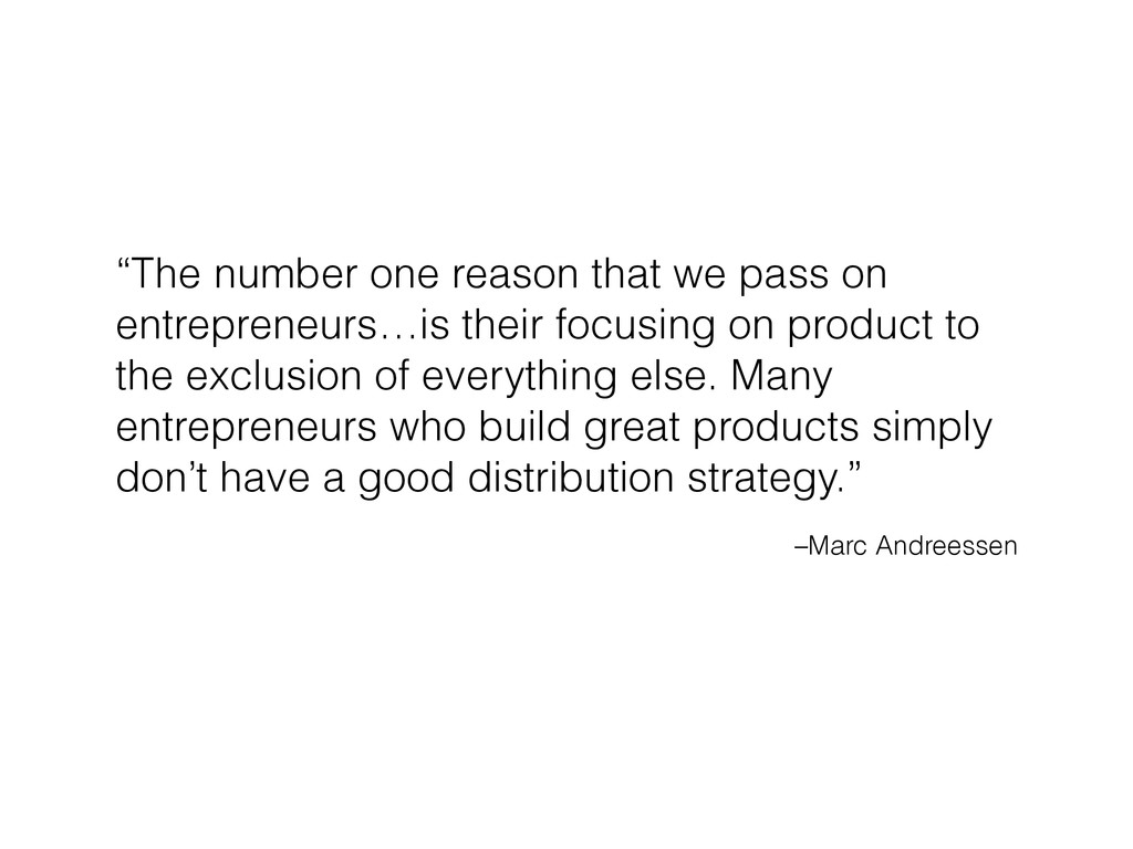 """–Marc Andreessen """"The number one reason that we..."""